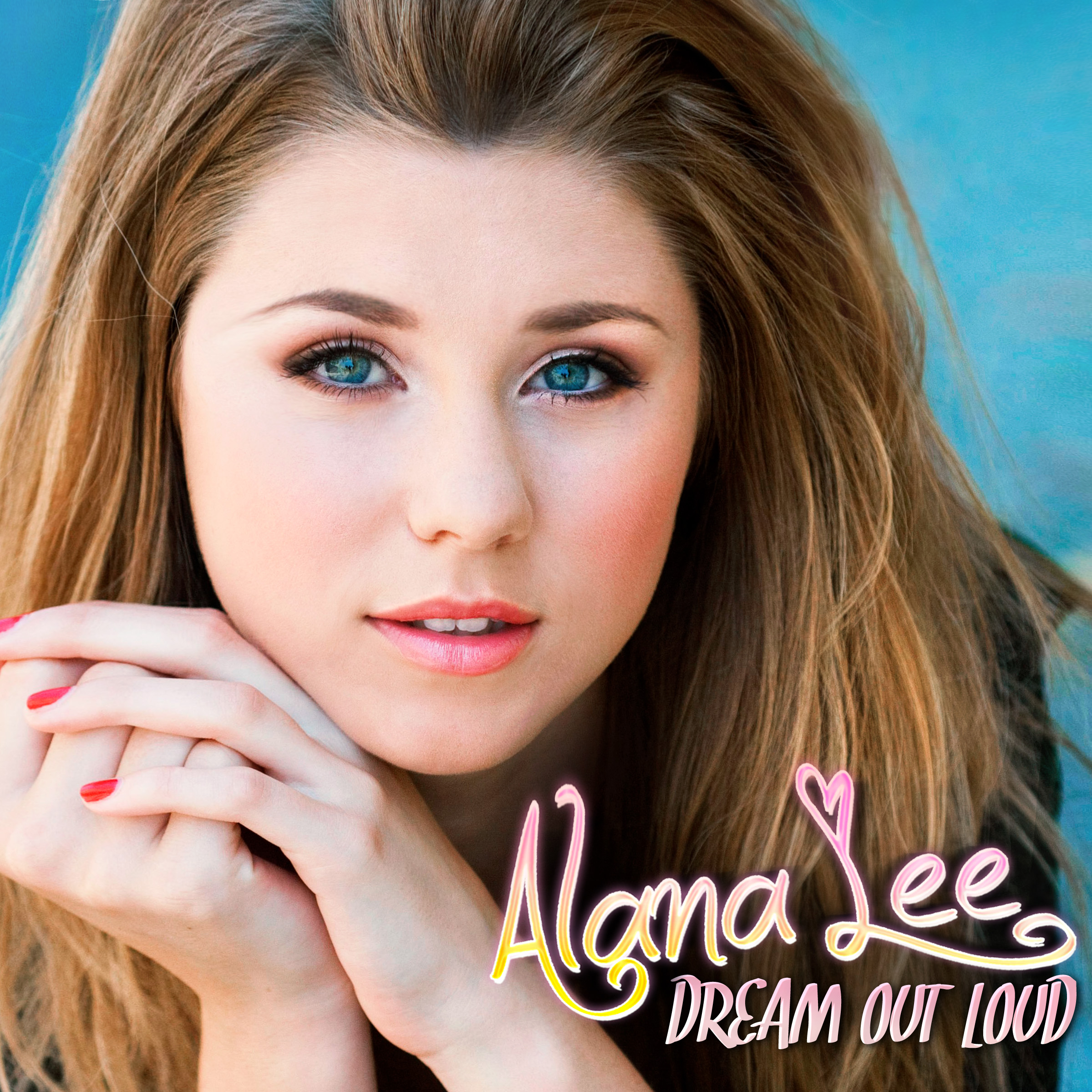 Alana Lee - Dream Out Loud (lyrics) - YouTube
