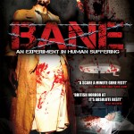 """BANE: An Experiment in Human Suffering"""